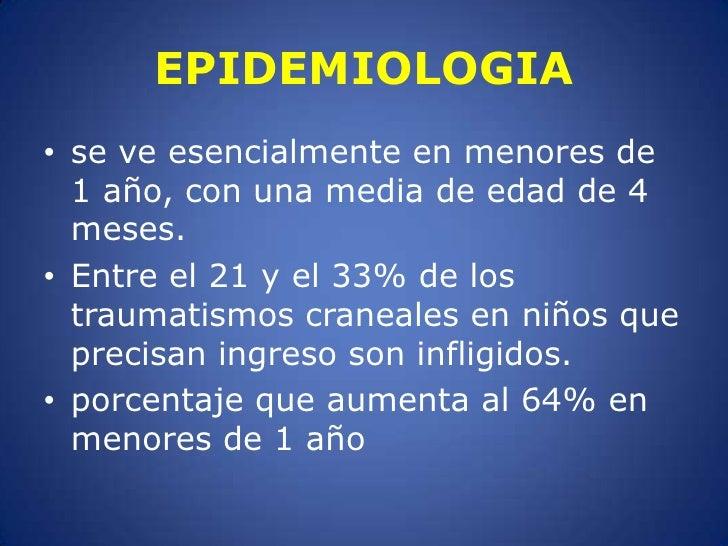 EPIDEMIOLOGIA<br />se ve esencialmente en menores de 1 año, con una media de edad de 4 meses.<br />Entre el 21 y el 33% de...