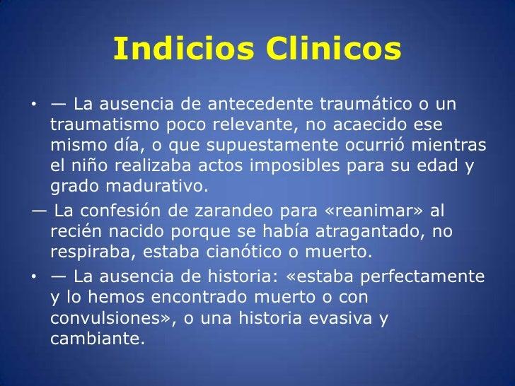 Indicios Clinicos<br />— La ausencia de antecedente traumático o un traumatismo poco relevante, no acaecido ese mismo día,...