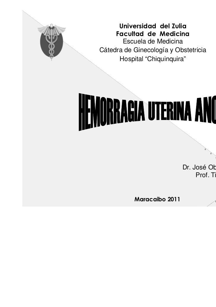 Universidad del Zulia     Facultad de Medicina       Escuela de MedicinaCátedra de Ginecología y Obstetricia      Hospital...