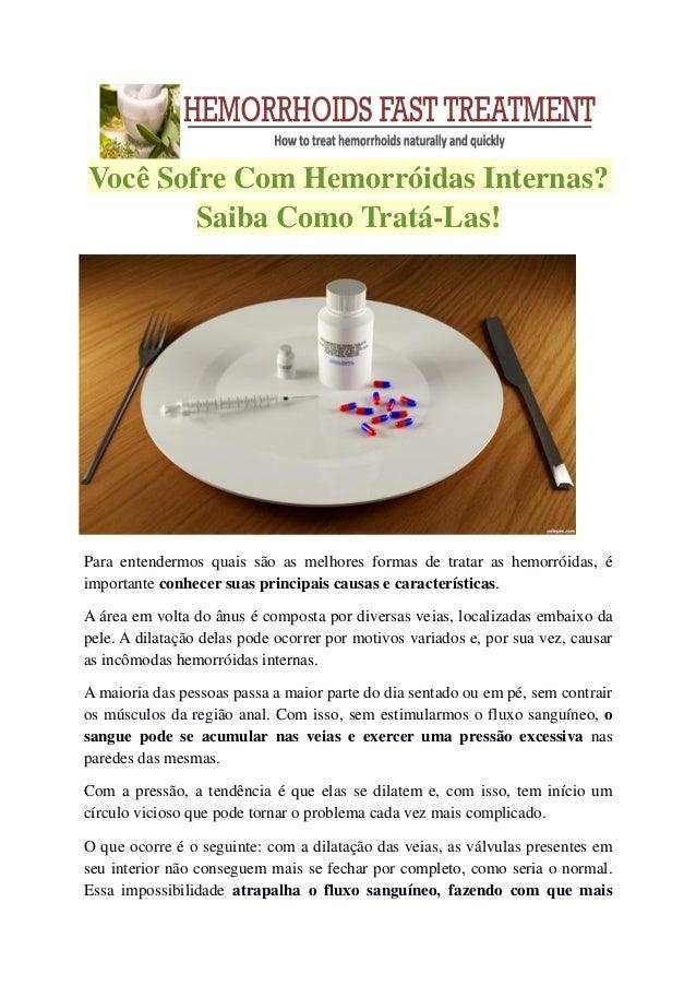 Você Sofre Com Hemorróidas Internas? Saiba Como Tratá-Las! Para entendermos quais são as melhores formas de tratar as hemo...