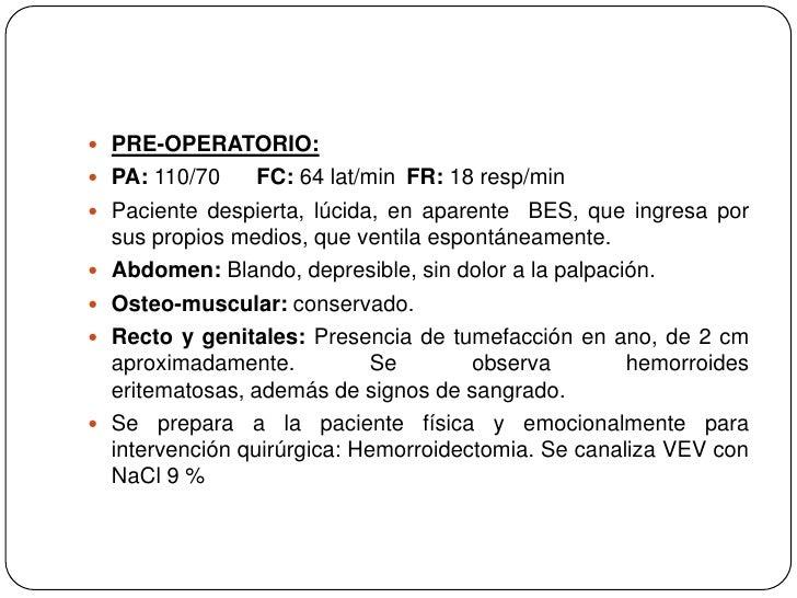 PRE-OPERATORIO:<br />PA: 110/70      FC: 64 lat/minFR: 18 resp/min<br />Paciente despierta, lúcida, en aparente  BES, que...