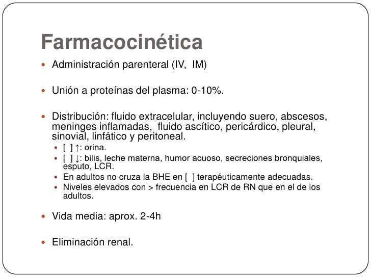 Farmacocinética<br />Administración parenteral (IV,  IM)<br />Unión a proteínas del plasma: 0-10%. <br />Distribución: flu...