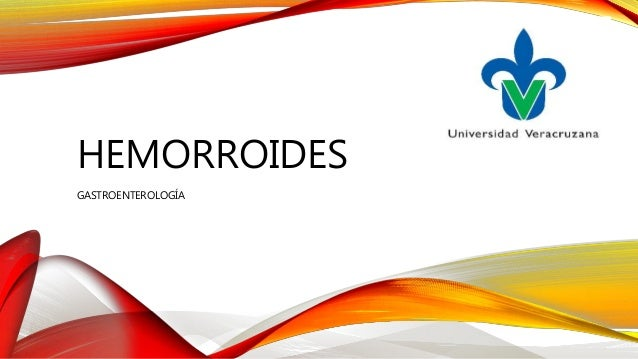 HEMORROIDES GASTROENTEROLOGÍA