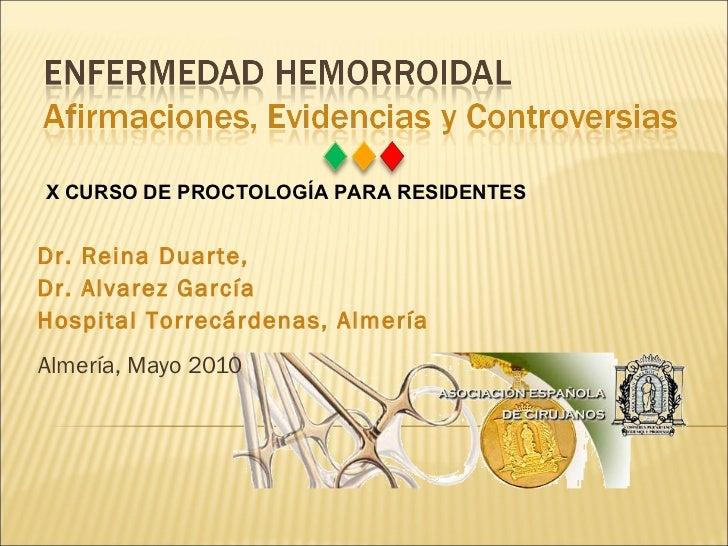 Almería, Mayo 2010 Dr. Reina Duarte,  Dr. Alvarez García Hospital Torrecárdenas, Almería X CURSO DE PROCTOLOGÍA PARA RESID...