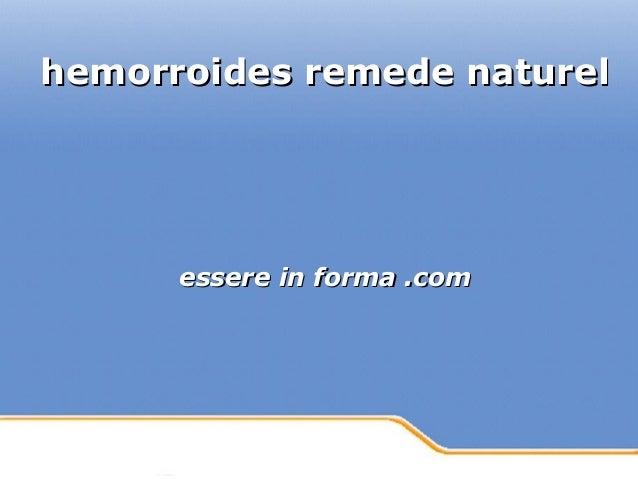 Powerpoint Templates Page 1Powerpoint Templates hemorroides remede naturelhemorroides remede naturel essere in forma .come...