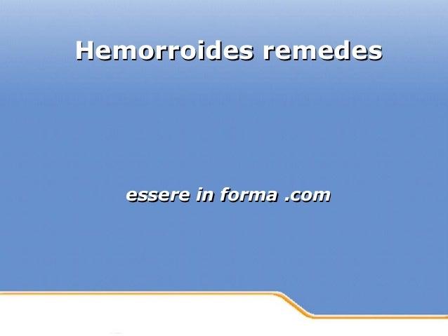 Powerpoint Templates Page 1Powerpoint Templates Hemorroides remedesHemorroides remedes essere in forma .comessere in forma...