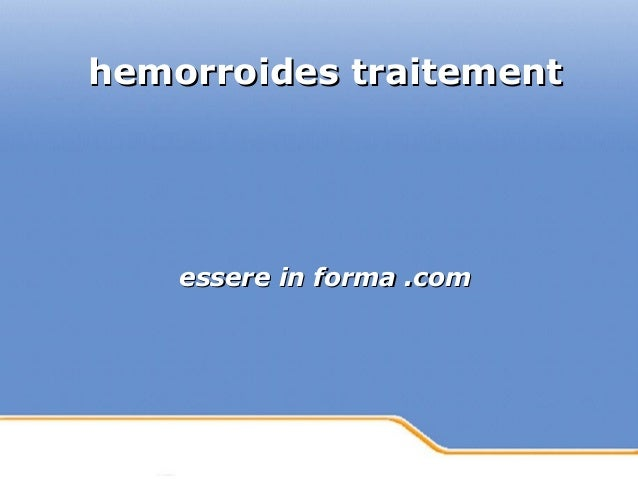 Powerpoint Templates Page 1Powerpoint Templates hemorroides traitementhemorroides traitement essere in forma .comessere in...