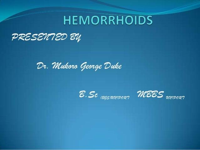 PRESENTED BY    Dr. Mukoro George Duke               B.Sc (BGS)UNIPORT MBBS UNIPORT