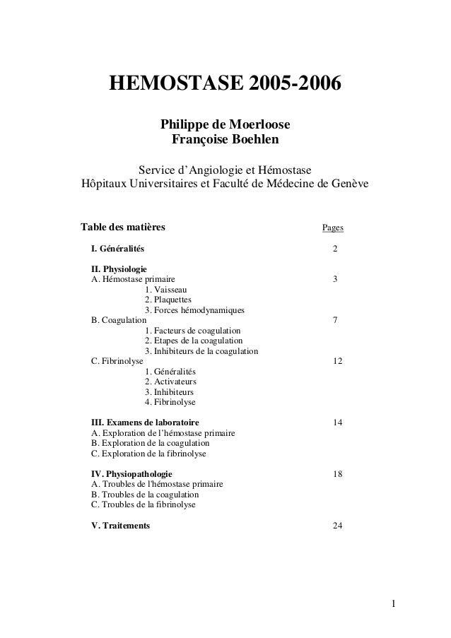 HEMOSTASE 2005-2006 Philippe de Moerloose Françoise Boehlen Service d'Angiologie et Hémostase Hôpitaux Universitaires et F...