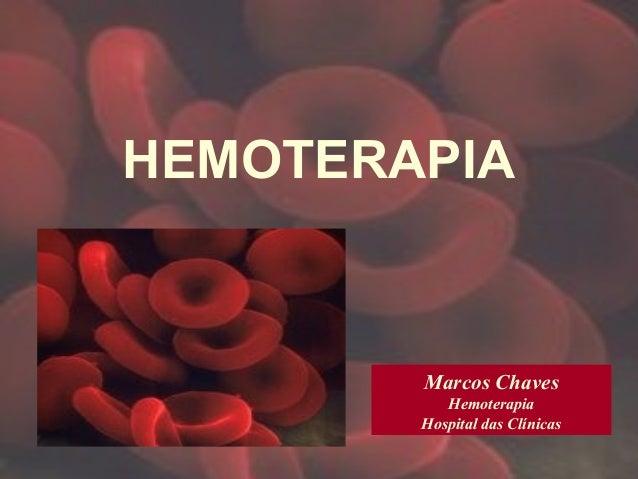 Marcos ChavesHemoterapiaHospital das ClínicasHEMOTERAPIA