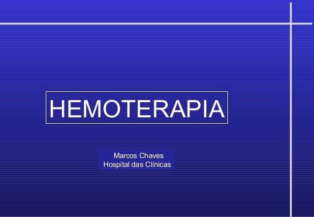 HEMOTERAPIAMarcos ChavesHospital das Clínicas