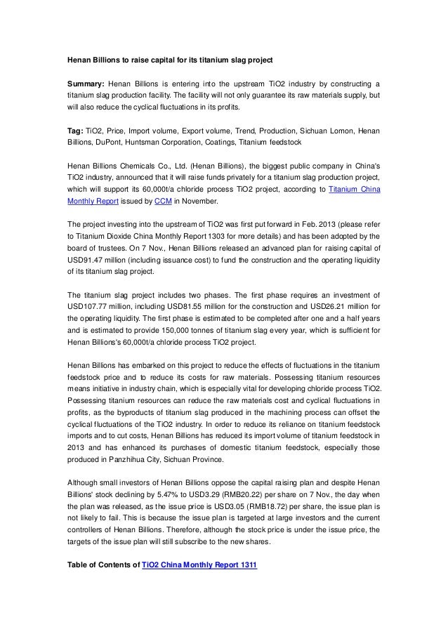 Henan Billions to raise capital for its titanium slag project Summary: Henan Billions is entering into the upstream TiO2 i...