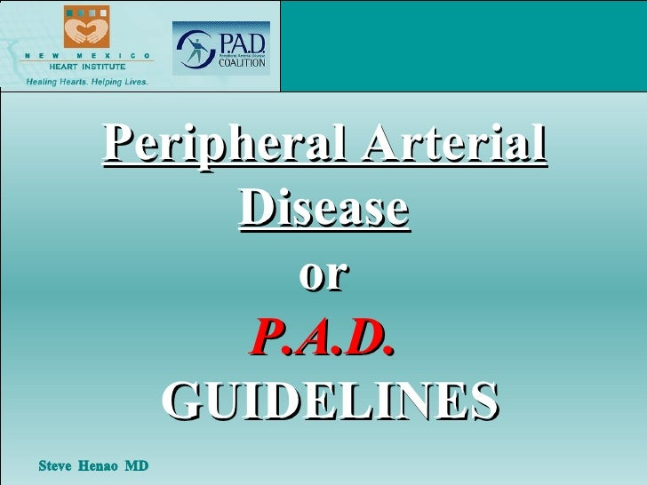 Peripheral Arterial Disease or P.A.D.  GUIDELINES