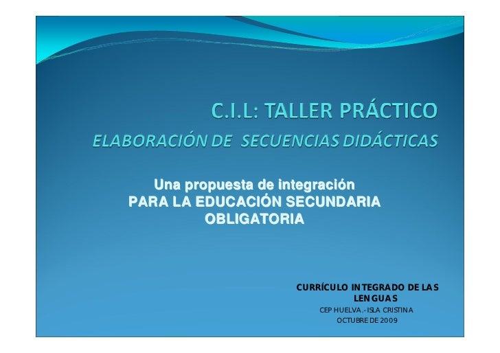 Una propuesta de integración PARA LA EDUCACIÓN SECUNDARIA           OBLIGATORIA                        CURRÍCULO INTEGRADO...