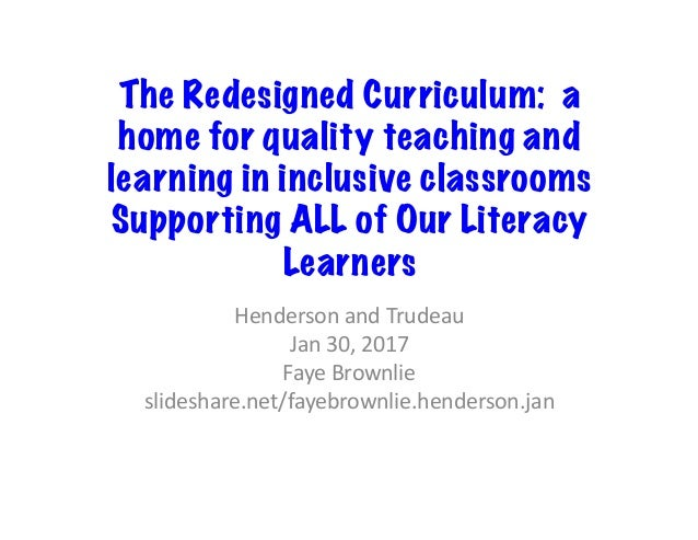 The Redesigned Curriculum: a home for quality teaching and learning in inclusive classrooms Supporting ALL of Our Literacy...