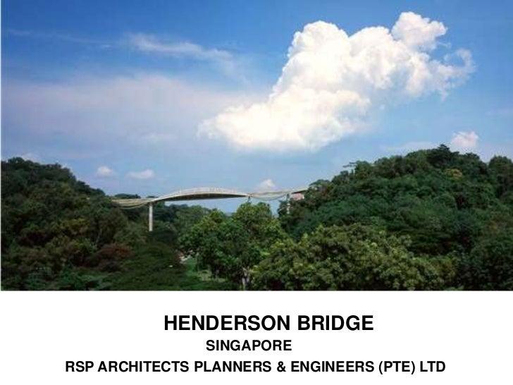 HENDERSON BRIDGE                SINGAPORERSP ARCHITECTS PLANNERS & ENGINEERS (PTE) LTD