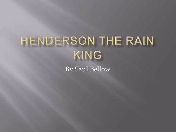 Henderson The Rain King<br />By Saul Bellow<br />