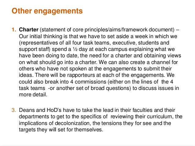 CONCLUDING REMARKS 1. The task team cannot decolonize the university – this has to be a collective exercise. 2. Need to br...