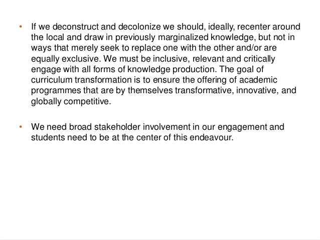  Decolonization of knowledge at UJ should not be separated from the broader issues of transformation of the higher educat...