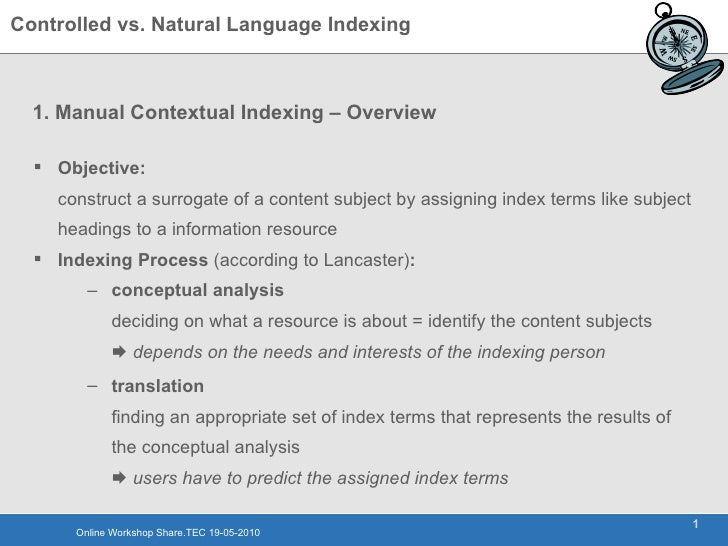 1. Manual Contextual Indexing – Overview  <ul><li>Objective: construct a surrogate of a content subject by assigning index...