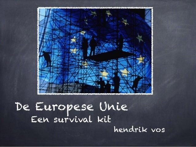 De Europese Unie Een survival kit hendrik vos
