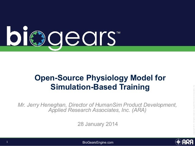 Mr. Jerry Heneghan, Director of HumanSim Product Development, Applied Research Associates, Inc. (ARA) 28 January 2014 1  ...