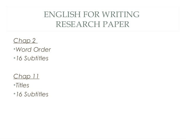 english for writing research papers A primary problem of chinese esl (english as second language) college  students is their lack of  of writing a research paper, required for college  students.