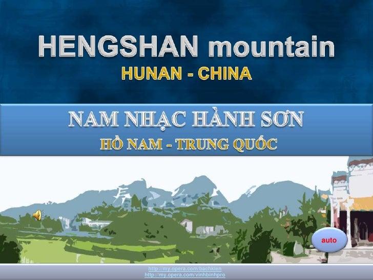 HENGSHAN mountain HUNAN - CHINA<br />NAM NHẠC HÀNH SƠN <br />HỒ NAM - TRUNG QUỐC<br />auto<br />http://my.opera.com/bachki...