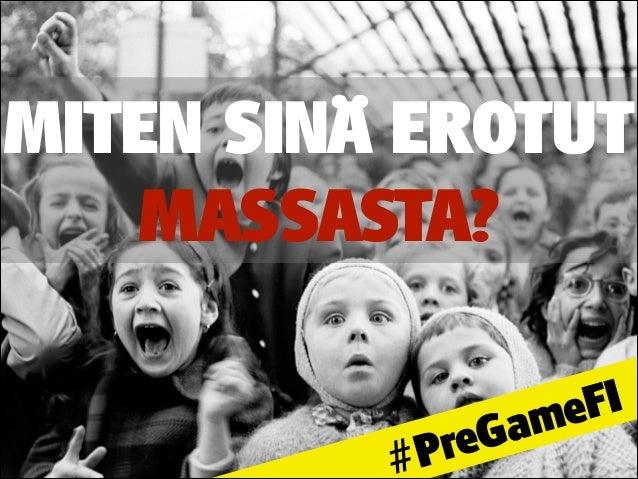 MITEN SINÄ EROTUT MASSASTA? #PreGameFI