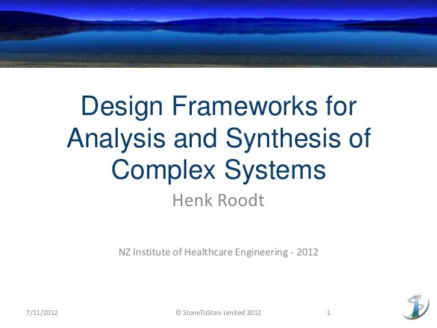 Design Frameworks for            Analysis and Synthesis of               Complex Systems                            Henk R...