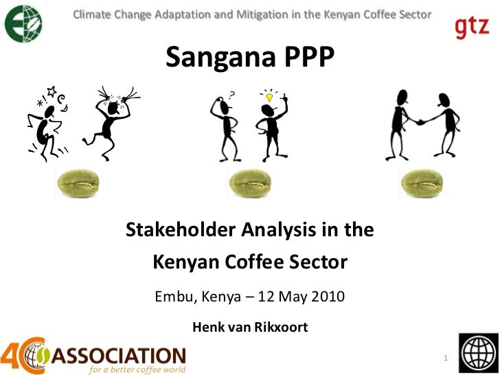 Climate Change Adaptation and Mitigation in the Kenyan Coffee Sector                 Sangana PPP          Stakeholder Anal...