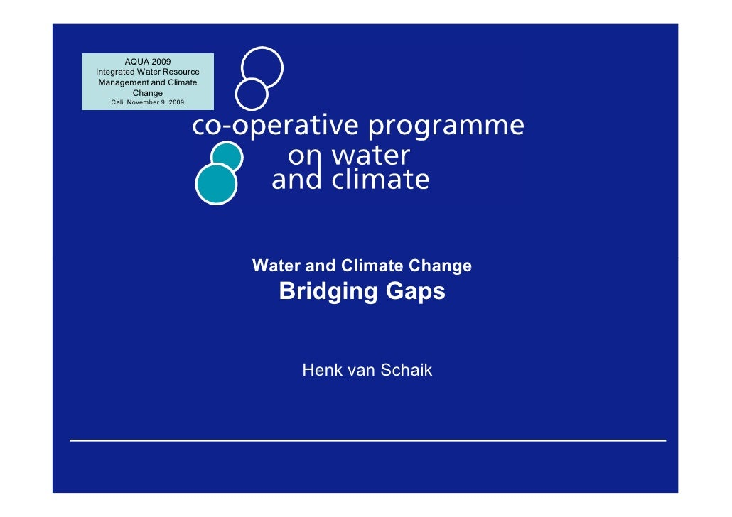 AQUA 2009 Integrated Water Resource  Management and Climate           Change    Cali, November 9, 2009                    ...