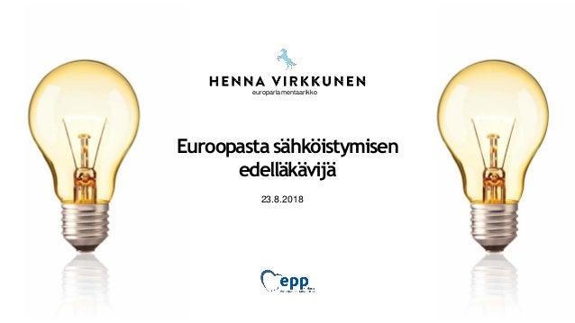 Euroopasta sähköistymisen edelläkävijä 23.8.2018 europarlamentaarikko
