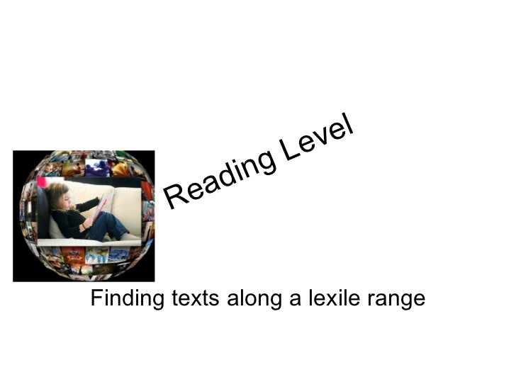 Reading Level Finding texts along a lexile range