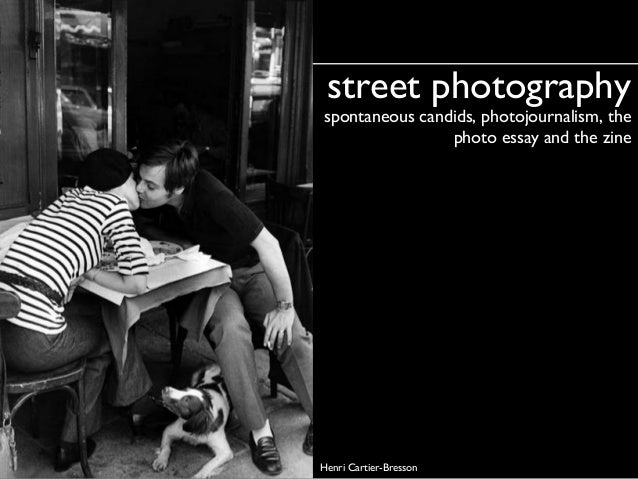 spontaneous candids, photojournalism, the photo essay and the zine street photographystreet photography Henri Cartier-Bres...