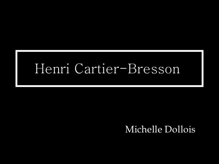 Henri Cartier-Bresson  Michelle Dollois