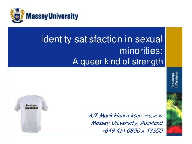 Identity satisfaction in sexual                    minorities:        A queer kind of strength            A/P Mark Henrick...