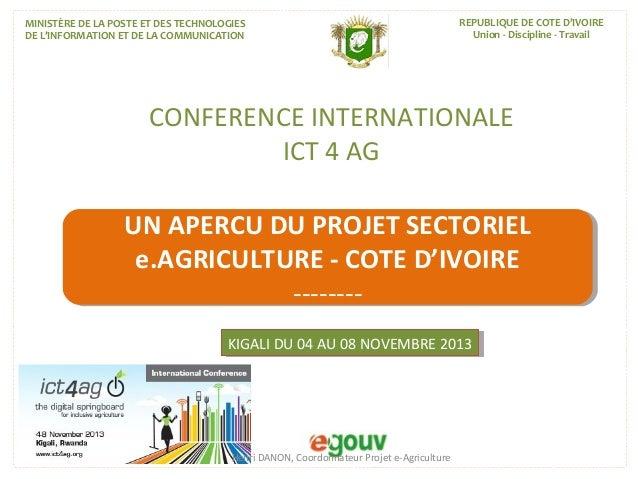 MINISTÈRE DE LA POSTE ET DES TECHNOLOGIES DE L'INFORMATION ET DE LA COMMUNICATION  REPUBLIQUE DE COTE D'IVOIRE Union - Dis...