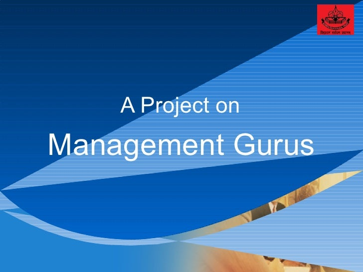 A Project on  Management Gurus