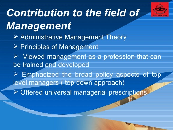 application of henri fayol s universal principles of management to primary school administration The first expert of administrative management theory was henri fayol (1841- 1925) fayol is called the father of modern management  henri fayol's  management principles and functions are used even today for managing  they  tried to apply these concepts to the social and business organisations.