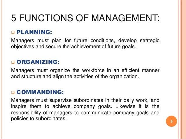 what are henri fayols 5 functions Fayol's legacy is his generic principles of management of fayol's six generic activities for industrial undertakings (technical, commercial, financial, security, accounting, managerial), the most important were the five functions of management that focused on the key relationships between personnel and its management.
