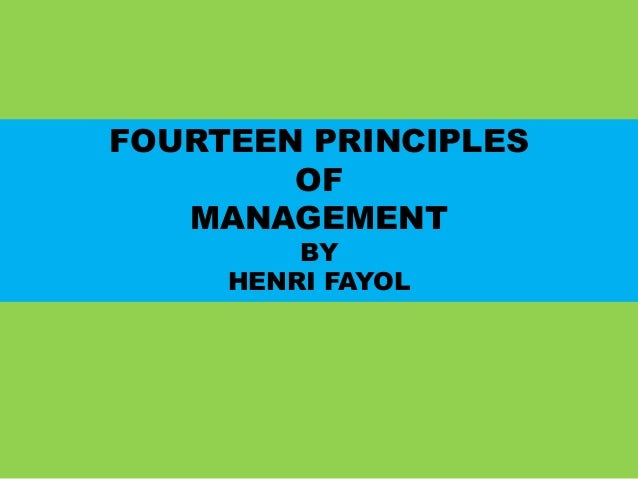 henri fayol s 14 principles of management The management theory of henri fayol includes 14 principles of management from these principles, fayol concluded that management should interact with personnel in five basic ways in order to control and plan production.