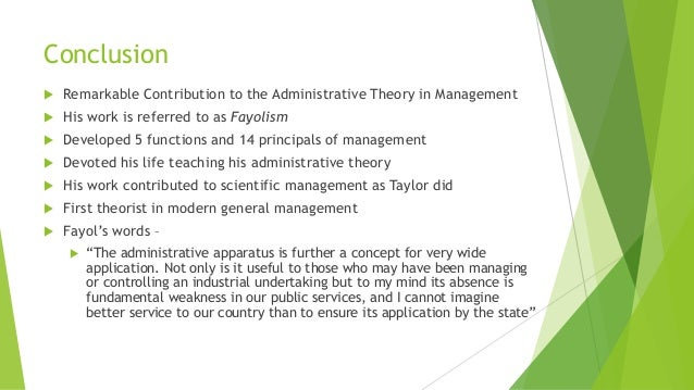 henry fayols weakness Fayolism was a theory of management that analyzed and synthesized the role of management in organizations, developed around 1900 by the french management theorist henri fayol (1841–1925) it was through fayol's work as a philosopher of administration that he contributed most widely to the theory and practice of organizational management.
