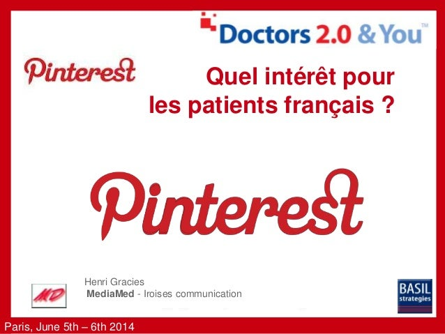 Paris, June 5th – 6th 2014 June 5th - 6th 2014 Paris, France Henri Gracies MediaMed - Iroises communication Quel intérêt p...