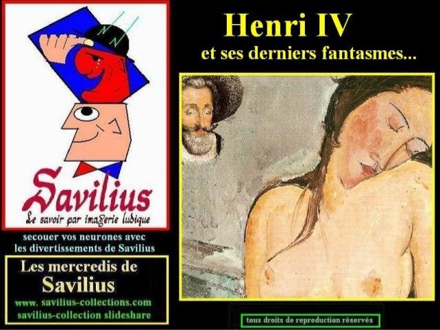 Henri IV et ses derniers fantasmes