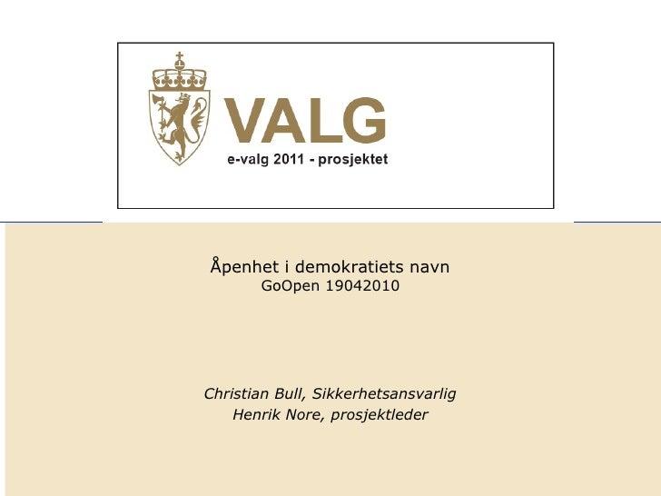 Åpenhet i demokratiets navn                         GoOpen 19042010         Klikk for å redigere undertittelstil i malen  ...