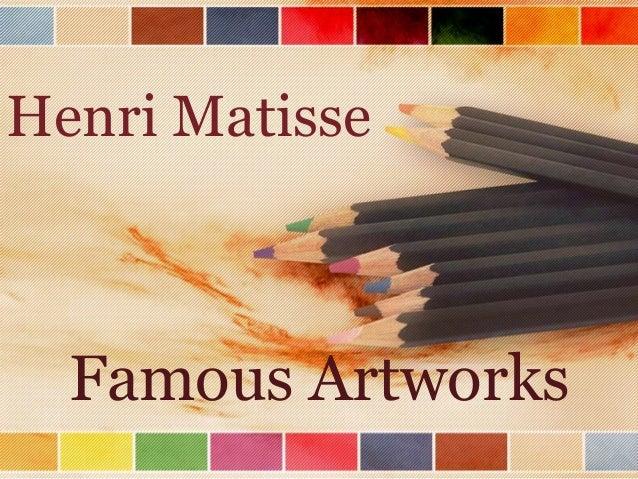 Henri Matisse  Famous Artworks