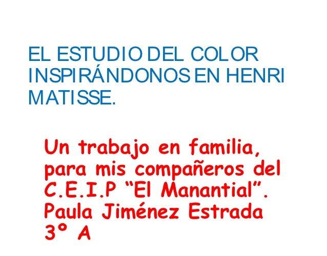 """EL ESTUDIO DEL COLORINSPIRÁNDONOS EN HENRIMATISSE. Un trabajo en familia, para mis compañeros del C.E.I.P """"El Manantial"""". ..."""