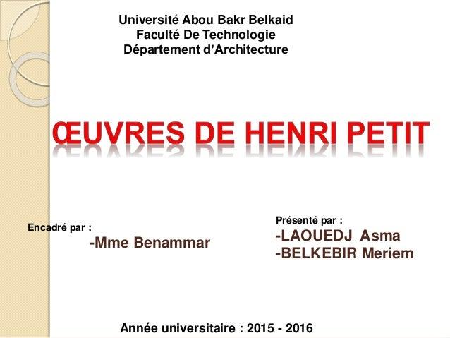 Présenté par : -LAOUEDJ Asma -BELKEBIR Meriem Université Abou Bakr Belkaid Faculté De Technologie Département d'Architectu...