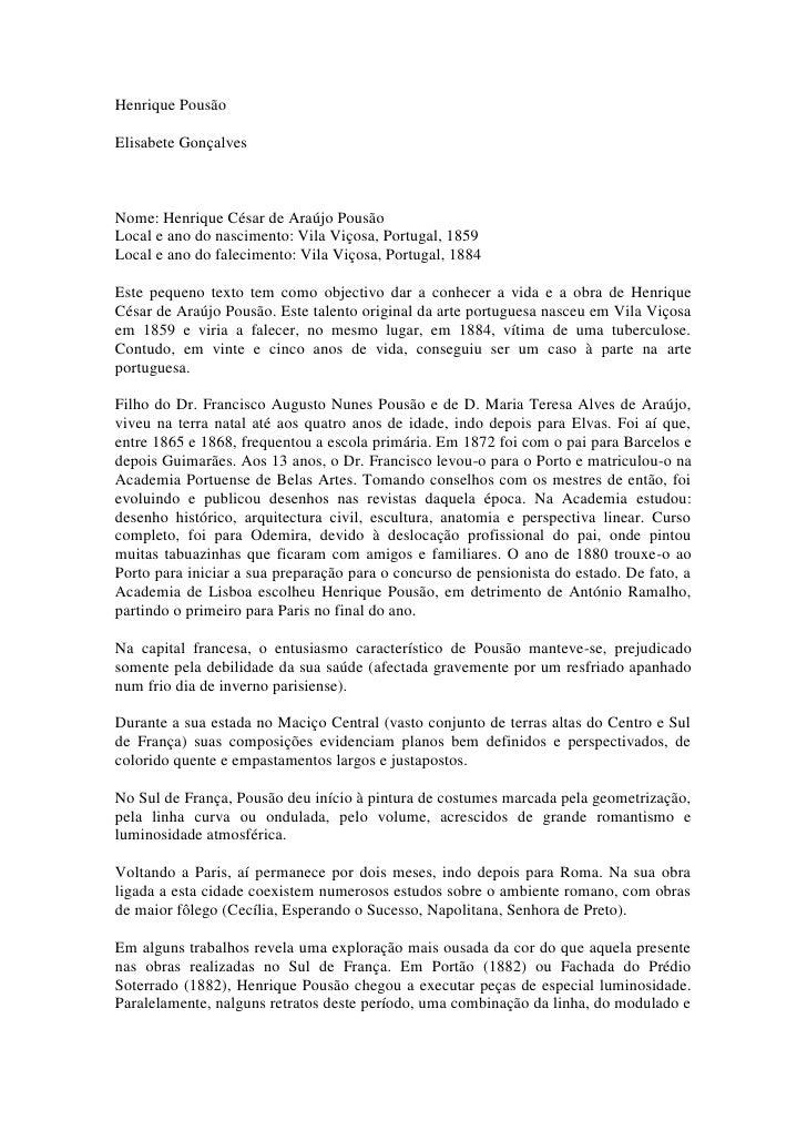 Henrique Pousão  Elisabete Gonçalves    Nome: Henrique César de Araújo Pousão Local e ano do nascimento: Vila Viçosa, Port...